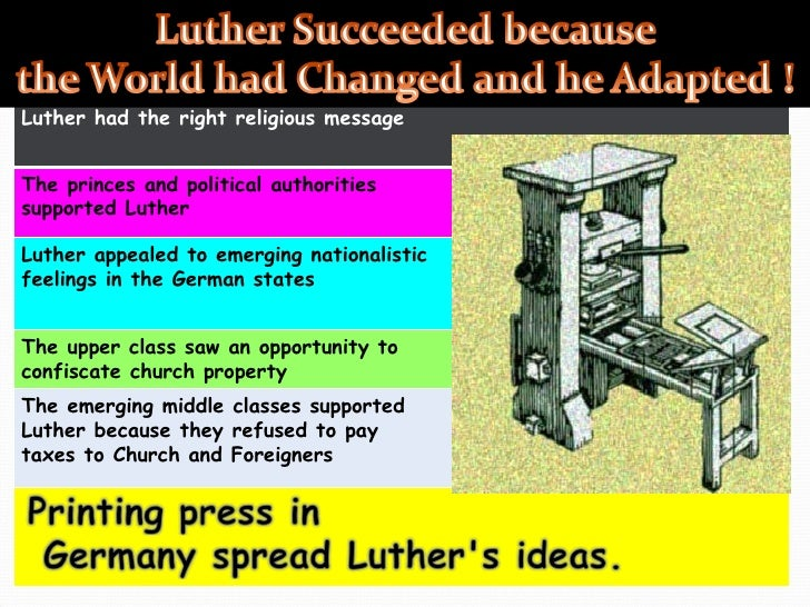 Luther had the right religious message The princes and political authorities  supported Luther Luther appealed to emerging...