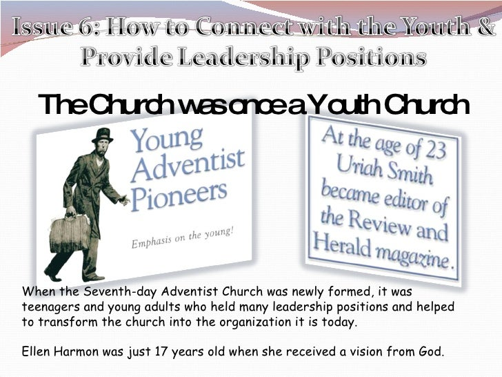 When the Seventh-day Adventist Church was newly formed, it was teenagers and young adults who held many leadership positio...