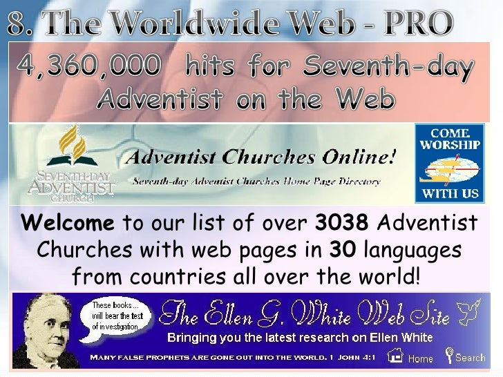 Welcome  to our list of over  3038  Adventist Churches with web pages in  30  languages from countries all over the world!
