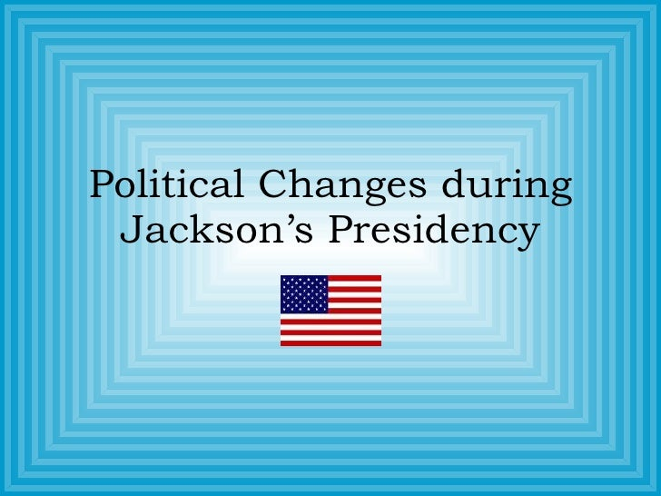 an analysis of the political actions during andrew jacksons presidency In-depth interview program providing context and background to the issues that face our region william james o'reilly an analysis of the political actions during.