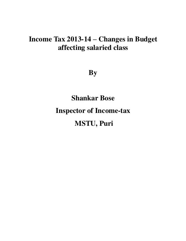 Income Tax 2013-14 – Changes in Budget        affecting salaried class                  By            Shankar Bose        ...