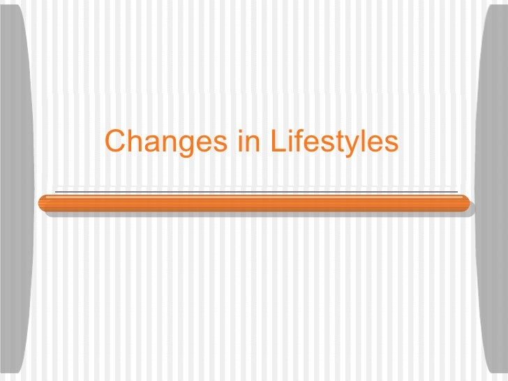 Changes in Lifestyles