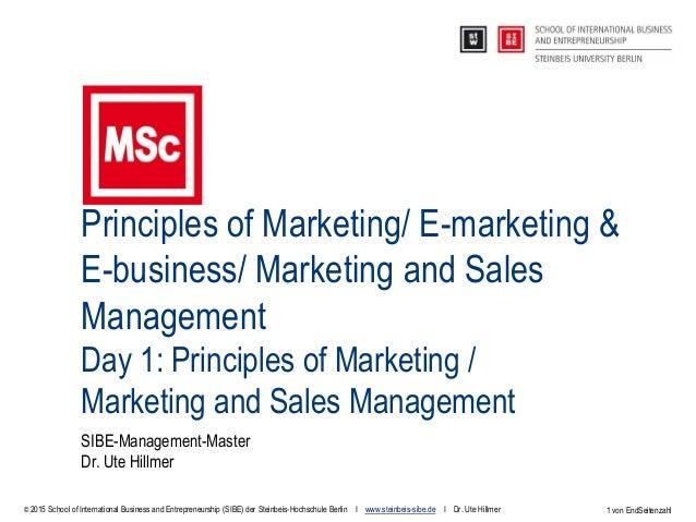 1 von EndSeitenzahl Principles of Marketing/ E-marketing & E-business/ Marketing and Sales Management Day 1: Principles of...