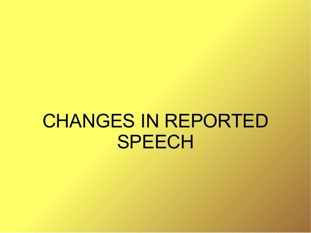 CHANGES IN REPORTEDSPEECH