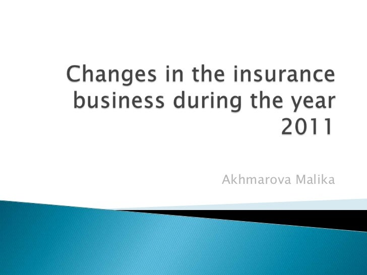 Changes in the insurance business during the year 2011<br />Akhmarova Malika<br />