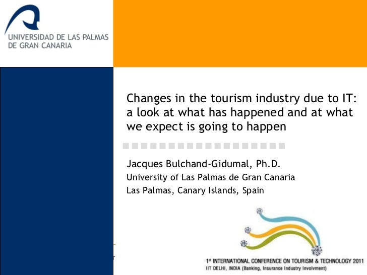 Changes in the tourism industry due to IT: a look at what has happened and at what we expect is going to happen Jacques Bu...