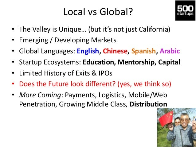 Local vs Global? • • • • • • •  The Valley is Unique… (but it's not just California) Emerging / Developing Markets Global ...