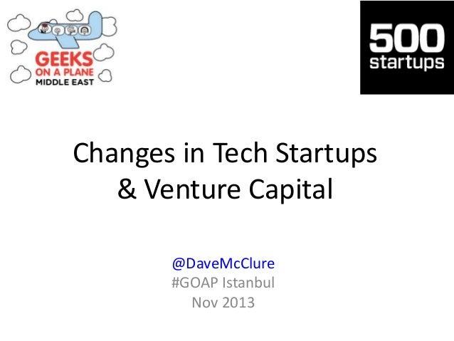 Changes in Tech Startups & Venture Capital @DaveMcClure #GOAP Istanbul Nov 2013