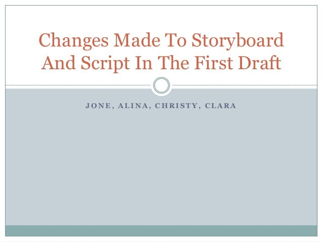 Changes Made To Storyboard And Script In The