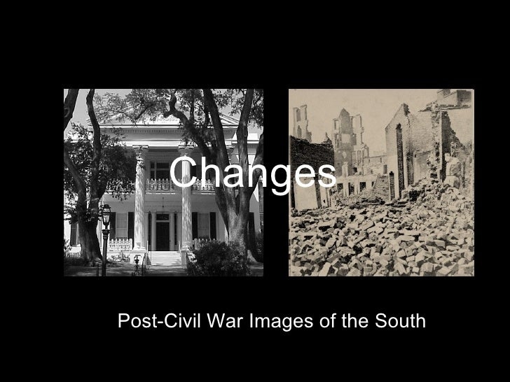 Changes  Post-Civil War Images of the South