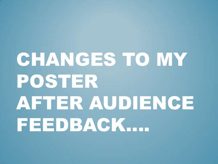 CHANGES TO MYPOSTERAFTER AUDIENCEFEEDBACK….