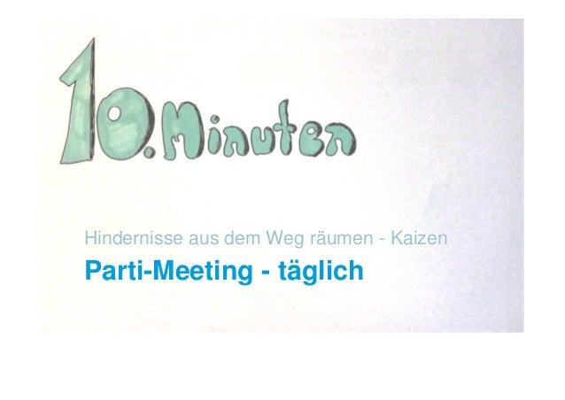 Parti-Meeting - täglich Hindernisse aus dem Weg räumen - Kaizen