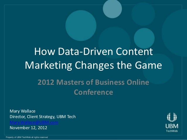 How Data-Driven Content                   Marketing Changes the Game                                2012 Masters of Busine...
