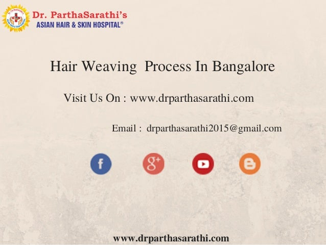 Hair weaving process in bangalore best hair fixing process in india 8 drparthasarathi hair weaving process pmusecretfo Gallery