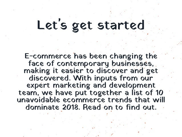 Let's get started E-commerce has been changing the face of contemporary businesses, making it easier to discover and get d...