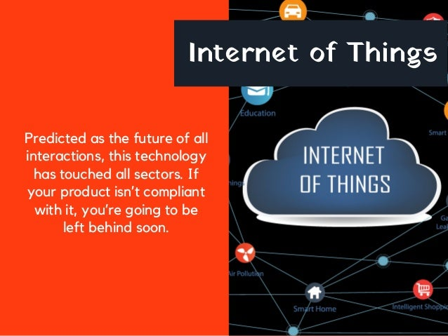 Internet of Things Predicted as the future of all interactions, this technology has touched all sectors. If your product i...