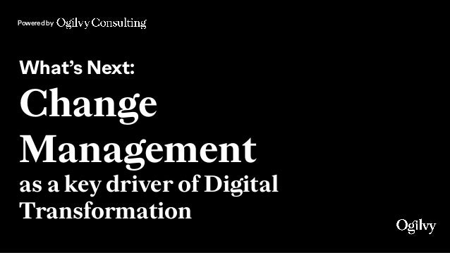 Powered by What's Next: Change Management as a key driver of Digital Transformation