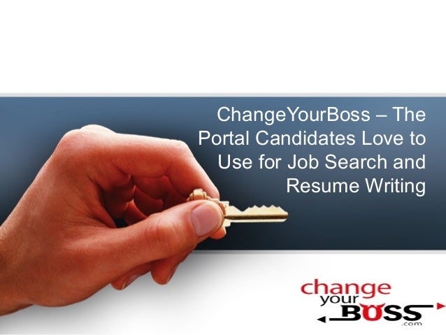 ChangeYourBoss – ThePortal Candidates Love toUse for Job Search andResume Writing