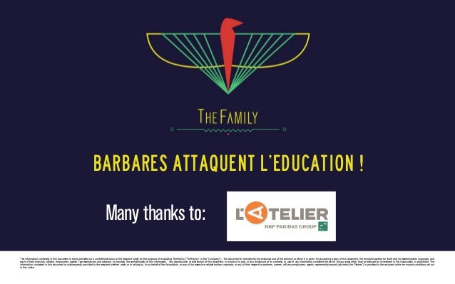 Barbares attaquent l'education !  Many thanks to: The information contained in this document is being provided on a confid...