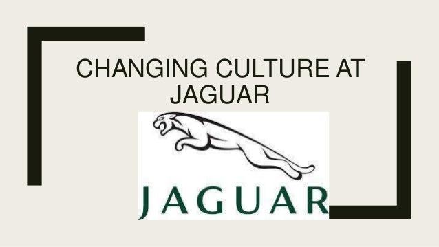 CHANGING CULTURE AT JAGUAR