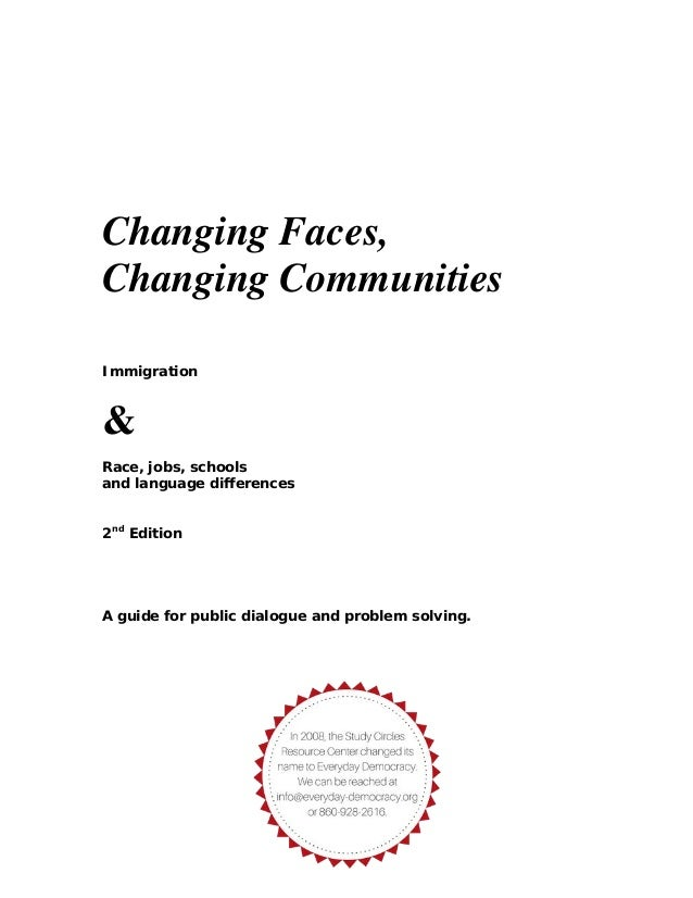 Changing Faces, Changing Communities Immigration & Race, jobs, schools and language differences 2nd Edition A guide for pu...