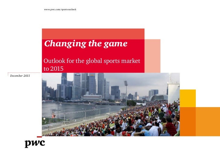 www.pwc.com/sportsoutlook                Changing the game                Outlook for the global sports market            ...