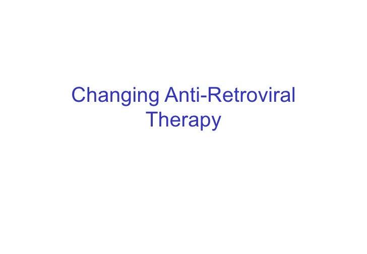 Changing Anti-Retroviral Therapy