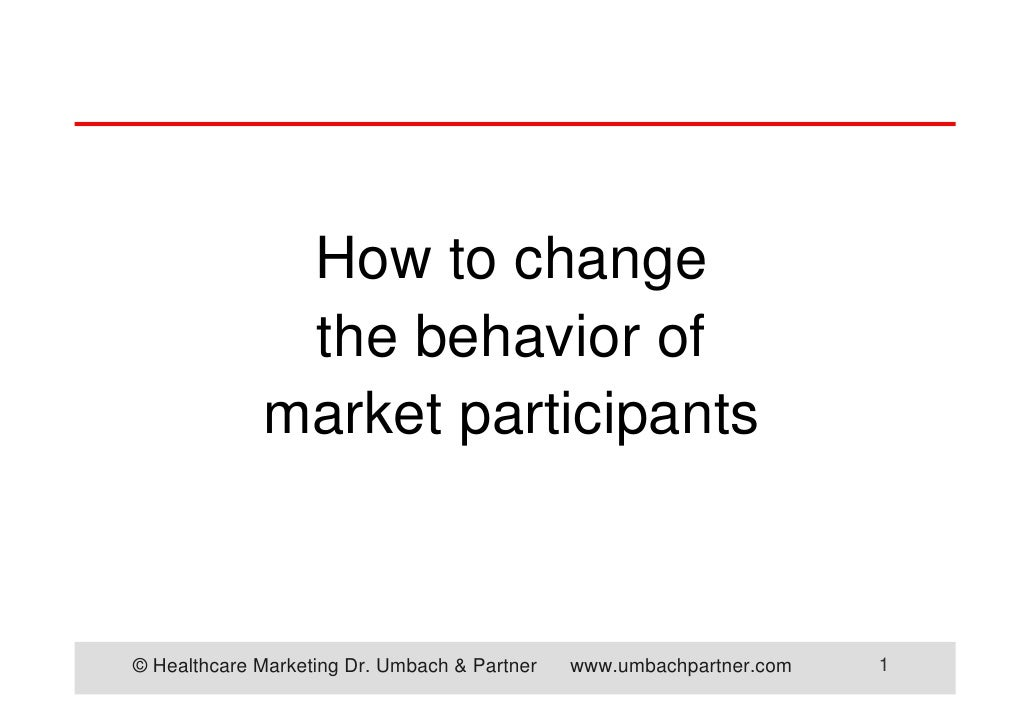 How to change               the behavior of              market participants                                              ...
