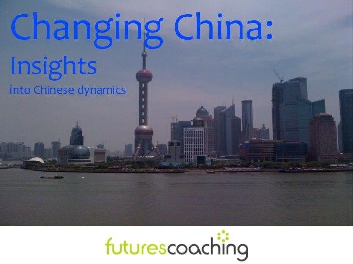 Changing China:Insightsinto Chinese dynamics
