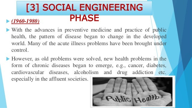 """Public health entered a new phase in the 1960s, described as the """"social engineering"""" phase"""