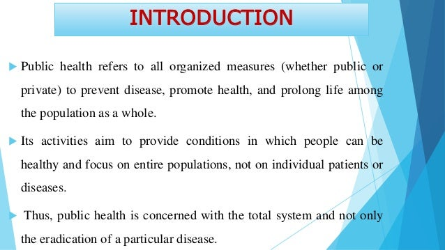 DEFINITION  Public health, as defined by C. E. A, Winslow, a leading figure in the history of public health is defined as...