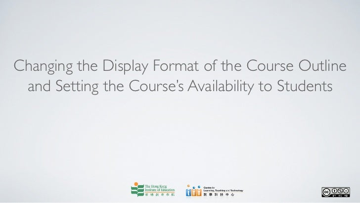 Changing the Display Format of the Course Outline and Setting the Course's Availability to Students
