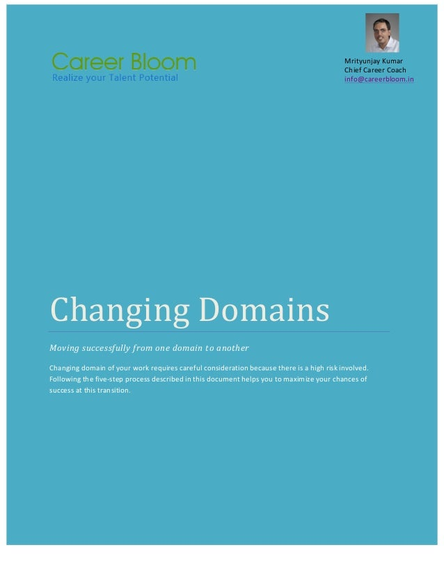 Changing  Domains   Moving  successfully  from  one  domain  to  another   Changing  d...