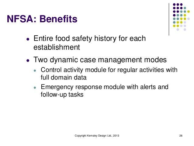 NFSA: Benefits l  Entire food safety history for each establishment  l  Two dynamic case management modes l  l  Control ac...