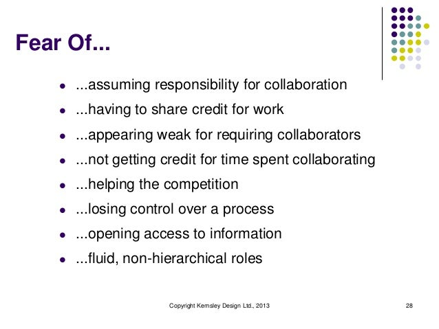 Fear Of... l  ...assuming responsibility for collaboration  l  ...having to share credit for work  l  ...appearing weak fo...