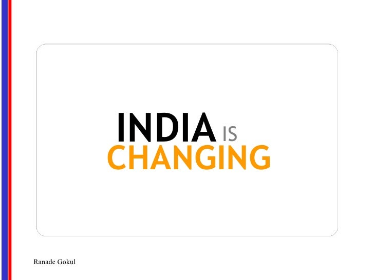INDIA IS               CHANGINGRanade Gokul