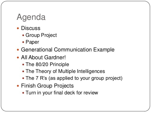 Agenda Discuss Group Project Paper Generational Communication Example All About Gardner! The 80/20 Principle The Th...