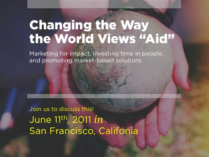 Changing the waythe world views aid<br />Watch out charity,we're going to shake things up<br />Inspired by a Summit at Sea...