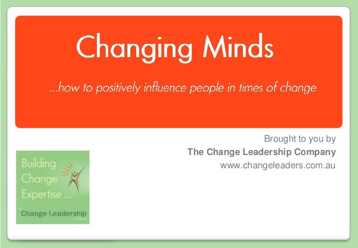 Brought to you byThe Change Leadership Company             Brought to you bywww.changeleaders.com.au   The Change Leadersh...