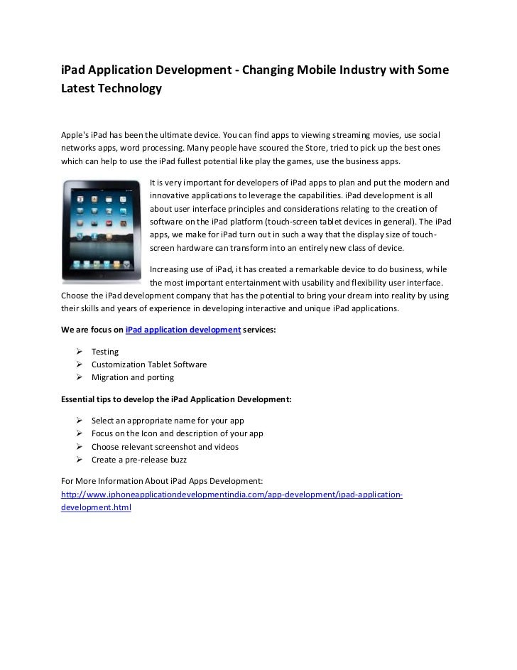 iPad Application Development - Changing Mobile Industry with SomeLatest TechnologyApples iPad has been the ultimate device...