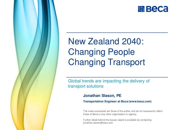 New Zealand 2040: Changing PeopleChanging Transport<br />Global trends are impacting the delivery of transport solutions<b...