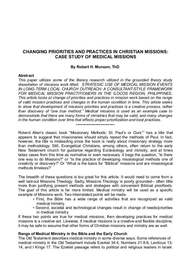 CHANGING PRIORITIES AND PRACTICES IN CHRISTIAN MISSIONS: CASE STUDY OF MEDICAL MISSIONS By Robert H. Munson, ThD Abstract ...