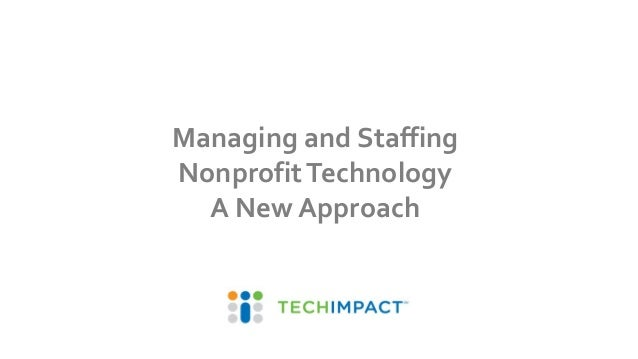 Managing and Staffing NonprofitTechnology A New Approach