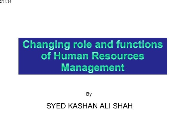 changing roles of human resources essay The changing role of human resources management the ever-changing roles within human resources management (hrm), in response to trends, are from a dynamic.