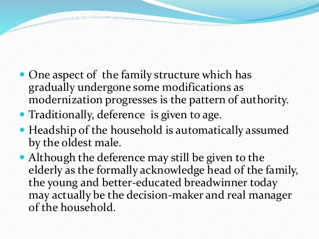  One aspect of the family structure which has  gradually undergone some modifications as  modernization progresses is the...