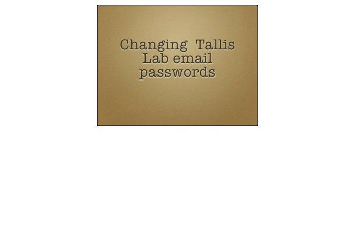 Changing Tallis   Lab email   passwords