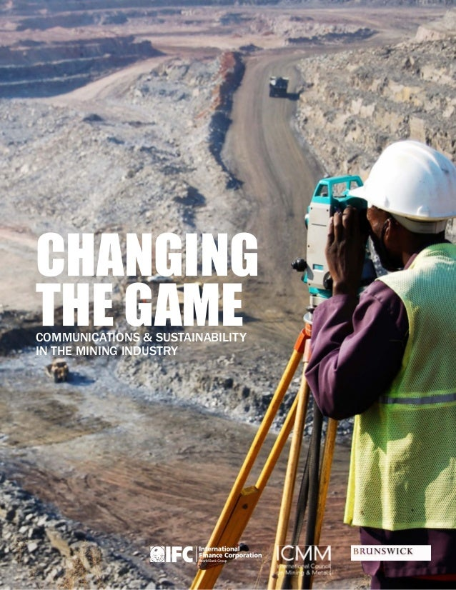 CHANGING THE GAME CommuniCations & sustainability in the mining industry  1