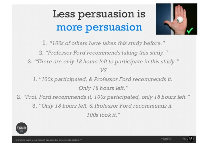 """Less persuasion is                                more persuasion                      1. """"100s of others have taken this ..."""