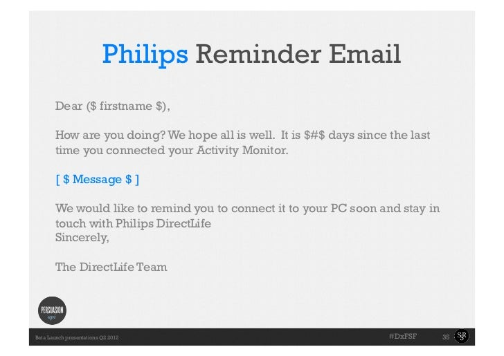 Philips Reminder Email      •Slide with$),      Dear ($ firstname the        towell doing? We hope all is well. It is $#...