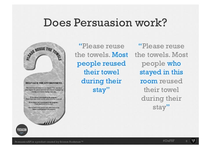 """Does Persuasion work?     •Slide with the""""Please reuse """"Please reuse       towell exampletowels. Most the towels. Most   ..."""